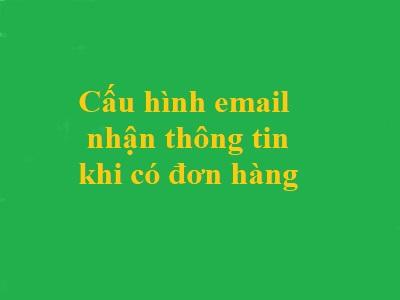 cầu hình email nhận thông tin